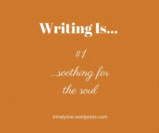 Writing Is... #1